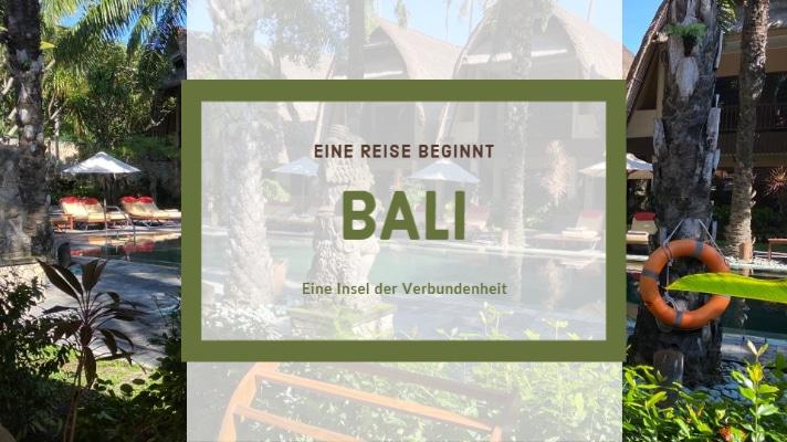 Bali – Eine Reise beginnt