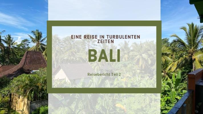 Bali Reisebericht - Teil 2