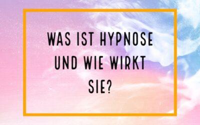 Was ist Hypnose und wie wirkt sie?